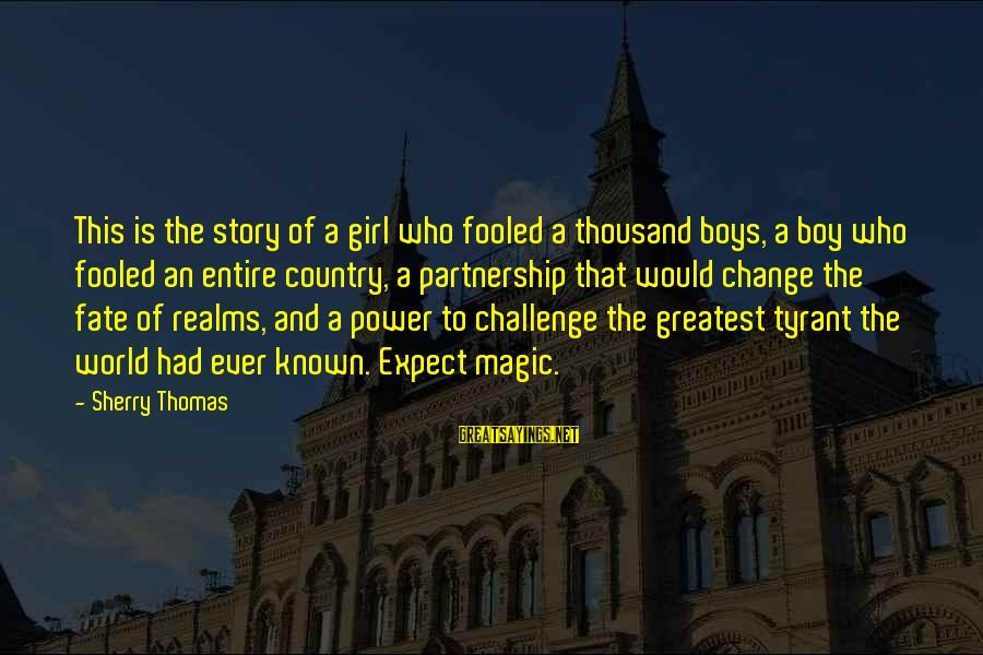Country Boy Sayings By Sherry Thomas: This is the story of a girl who fooled a thousand boys, a boy who