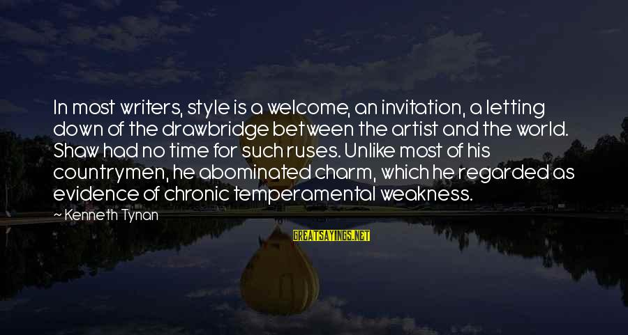 Countrymen Sayings By Kenneth Tynan: In most writers, style is a welcome, an invitation, a letting down of the drawbridge