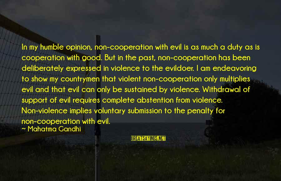 Countrymen Sayings By Mahatma Gandhi: In my humble opinion, non-cooperation with evil is as much a duty as is cooperation