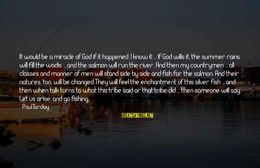 Countrymen Sayings By Paul Torday: It would be a miracle of God if it happened. I know it ... If