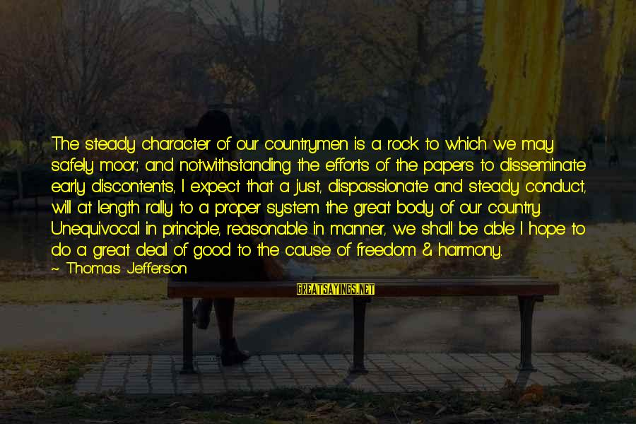 Countrymen Sayings By Thomas Jefferson: The steady character of our countrymen is a rock to which we may safely moor;