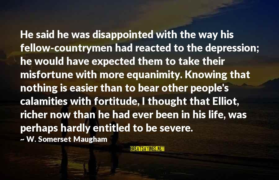 Countrymen Sayings By W. Somerset Maugham: He said he was disappointed with the way his fellow-countrymen had reacted to the depression;