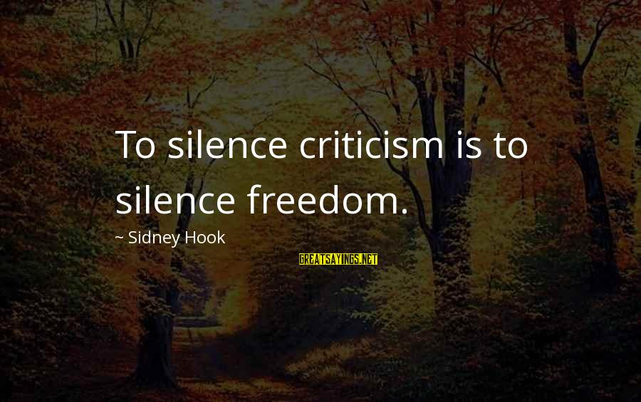 Couples Having Ups And Downs Sayings By Sidney Hook: To silence criticism is to silence freedom.