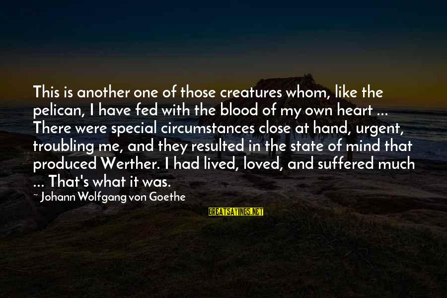 Coursebook Sayings By Johann Wolfgang Von Goethe: This is another one of those creatures whom, like the pelican, I have fed with