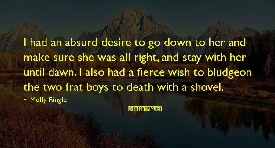 Coursebook Sayings By Molly Ringle: I had an absurd desire to go down to her and make sure she was