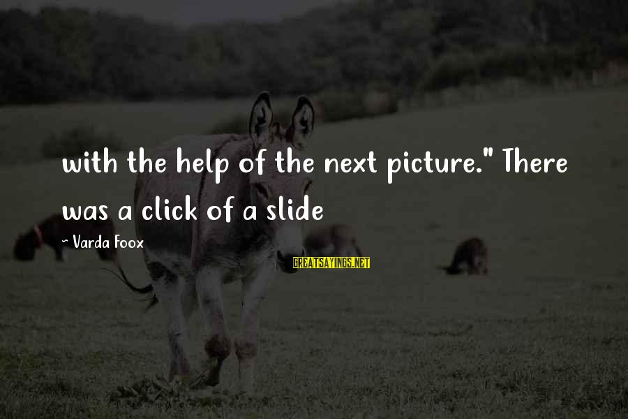 """Cousins Pinterest Sayings By Varda Foox: with the help of the next picture."""" There was a click of a slide"""