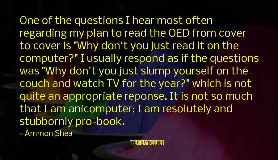 Cover Yourself Up Sayings By Ammon Shea: One of the questions I hear most often regarding my plan to read the OED
