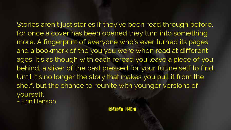 Cover Yourself Up Sayings By Erin Hanson: Stories aren't just stories if they've been read through before, for once a cover has