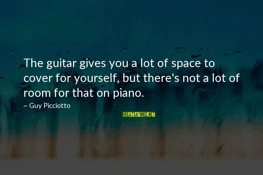 Cover Yourself Up Sayings By Guy Picciotto: The guitar gives you a lot of space to cover for yourself, but there's not