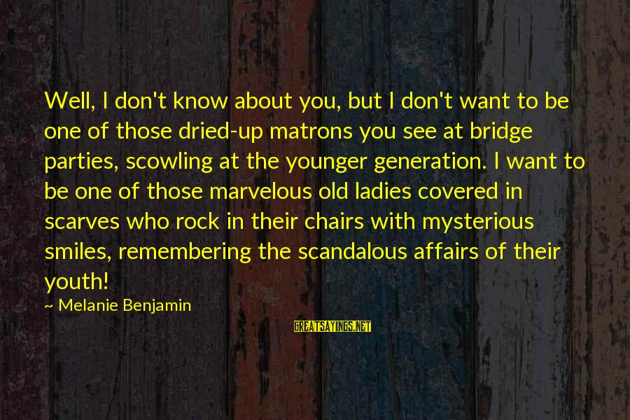 Covered Up Sayings By Melanie Benjamin: Well, I don't know about you, but I don't want to be one of those