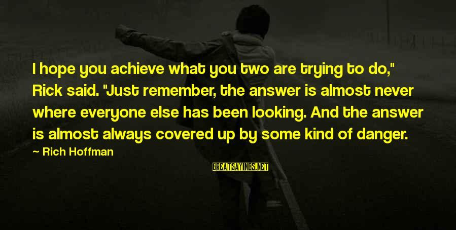 """Covered Up Sayings By Rich Hoffman: I hope you achieve what you two are trying to do,"""" Rick said. """"Just remember,"""