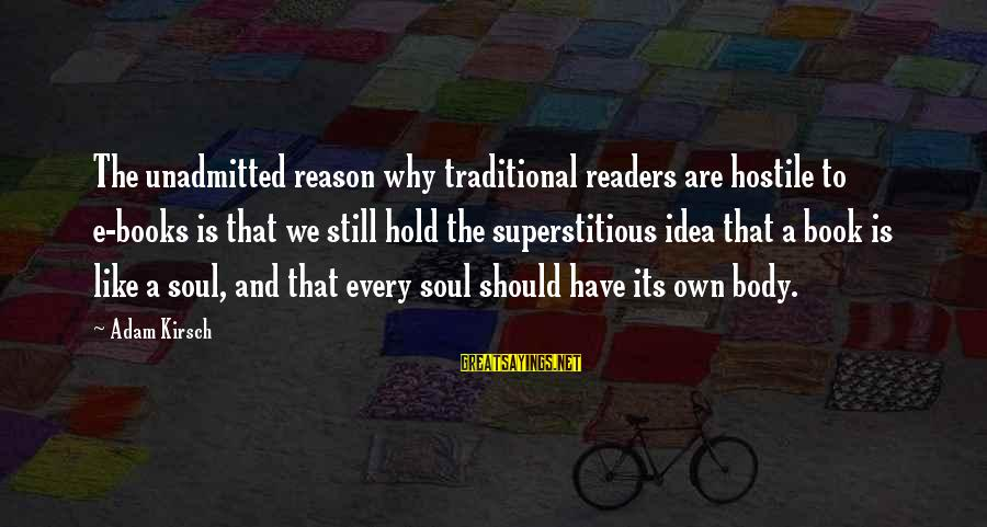 Coworker Valentine Sayings By Adam Kirsch: The unadmitted reason why traditional readers are hostile to e-books is that we still hold