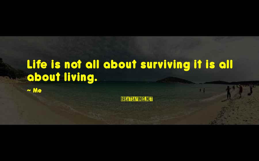 Coworker Valentine Sayings By Me: Life is not all about surviving it is all about living.