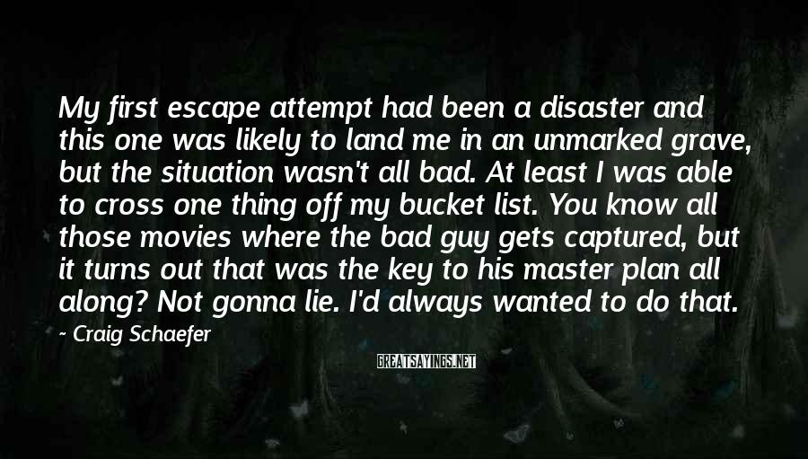 Craig Schaefer Sayings: My first escape attempt had been a disaster and this one was likely to land