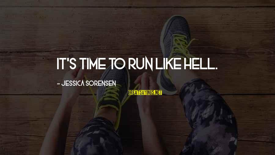 Crazy Steve Dora Sayings By Jessica Sorensen: It's time to run like hell.