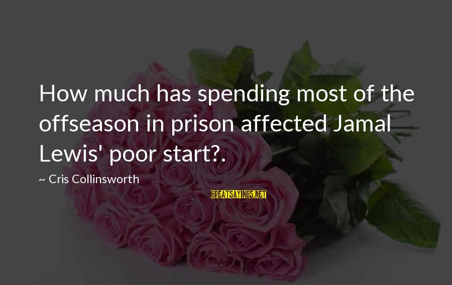 Cris Sayings By Cris Collinsworth: How much has spending most of the offseason in prison affected Jamal Lewis' poor start?.