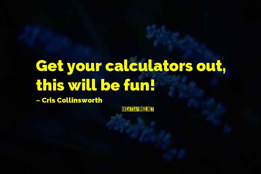 Cris Sayings By Cris Collinsworth: Get your calculators out, this will be fun!