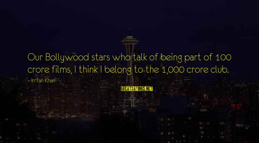 Crore Sayings By Irrfan Khan: Our Bollywood stars who talk of being part of 100 crore films, I think I