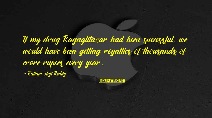 Crore Sayings By Kallam Anji Reddy: If my drug Ragaglitazar had been successful, we would have been getting royalties of thousands