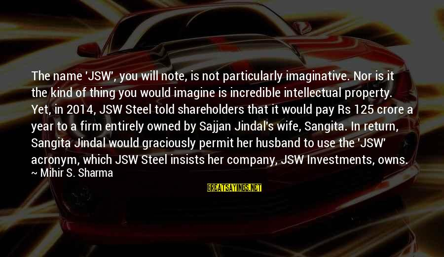 Crore Sayings By Mihir S. Sharma: The name 'JSW', you will note, is not particularly imaginative. Nor is it the kind