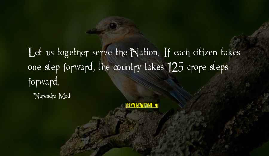 Crore Sayings By Narendra Modi: Let us together serve the Nation. If each citizen takes one step forward, the country