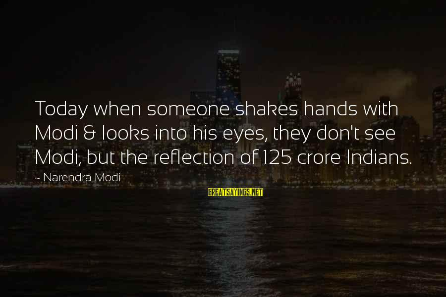 Crore Sayings By Narendra Modi: Today when someone shakes hands with Modi & looks into his eyes, they don't see