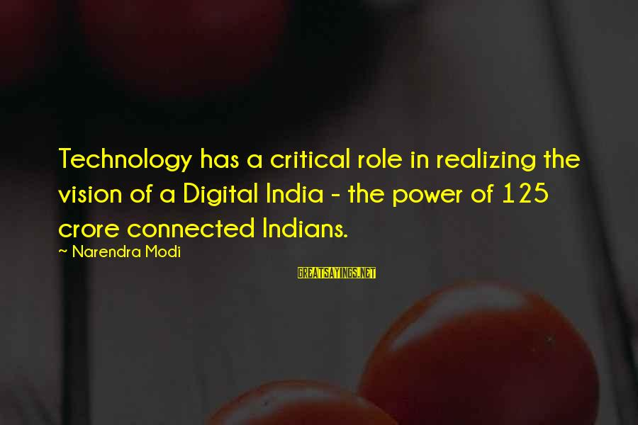 Crore Sayings By Narendra Modi: Technology has a critical role in realizing the vision of a Digital India - the