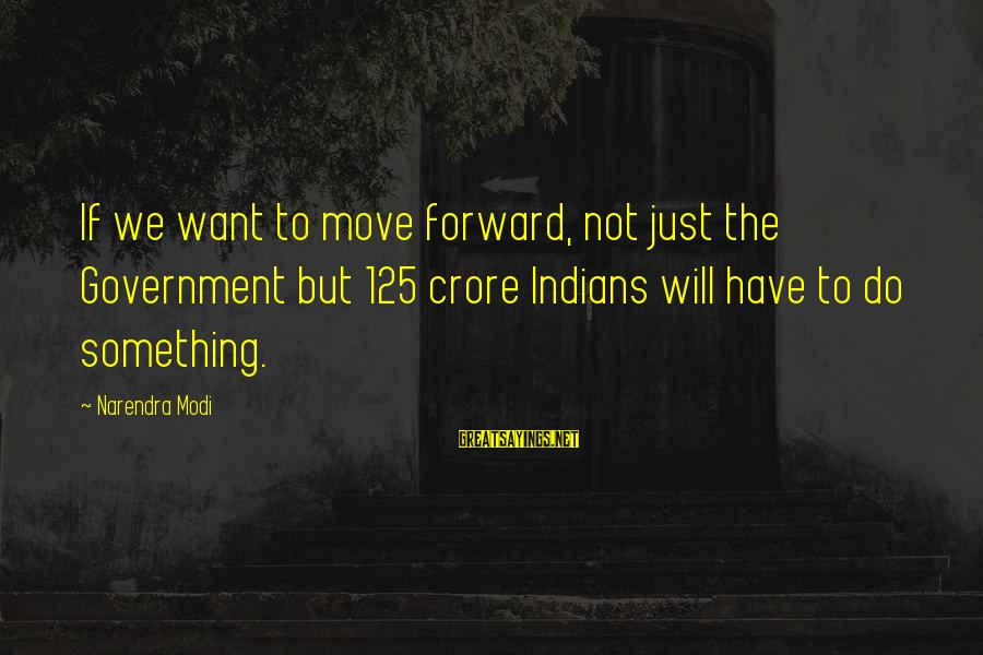 Crore Sayings By Narendra Modi: If we want to move forward, not just the Government but 125 crore Indians will