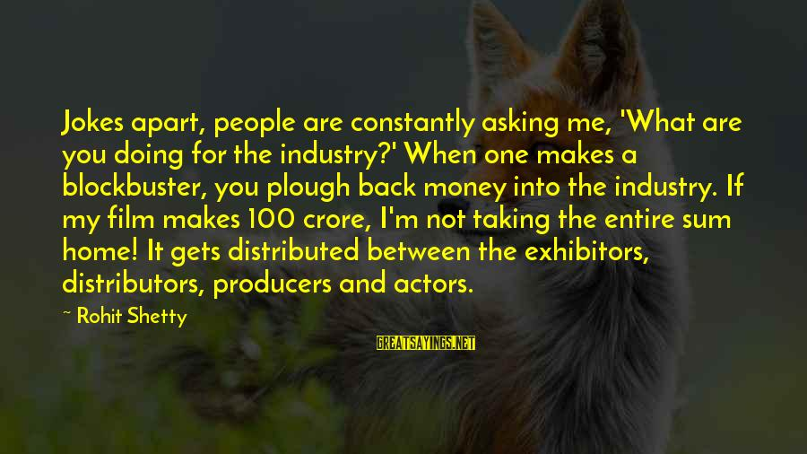 Crore Sayings By Rohit Shetty: Jokes apart, people are constantly asking me, 'What are you doing for the industry?' When