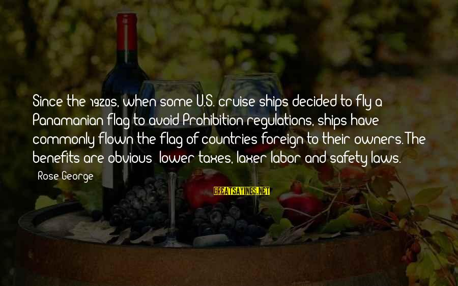 Cruise Ships Sayings By Rose George: Since the 1920s, when some U.S. cruise ships decided to fly a Panamanian flag to