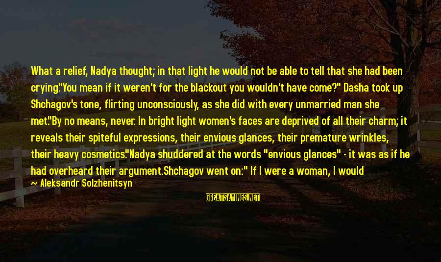 Crying Man Sayings By Aleksandr Solzhenitsyn: What a relief, Nadya thought; in that light he would not be able to tell
