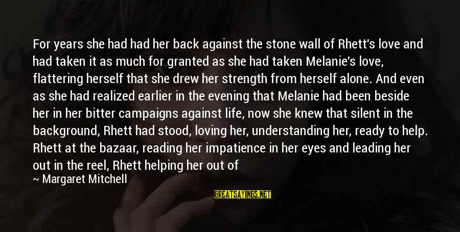 Crying Man Sayings By Margaret Mitchell: For years she had had her back against the stone wall of Rhett's love and