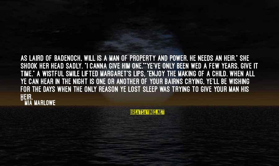 Crying Man Sayings By Mia Marlowe: As Laird of Badenoch, Will is a man of property and power. He needs an
