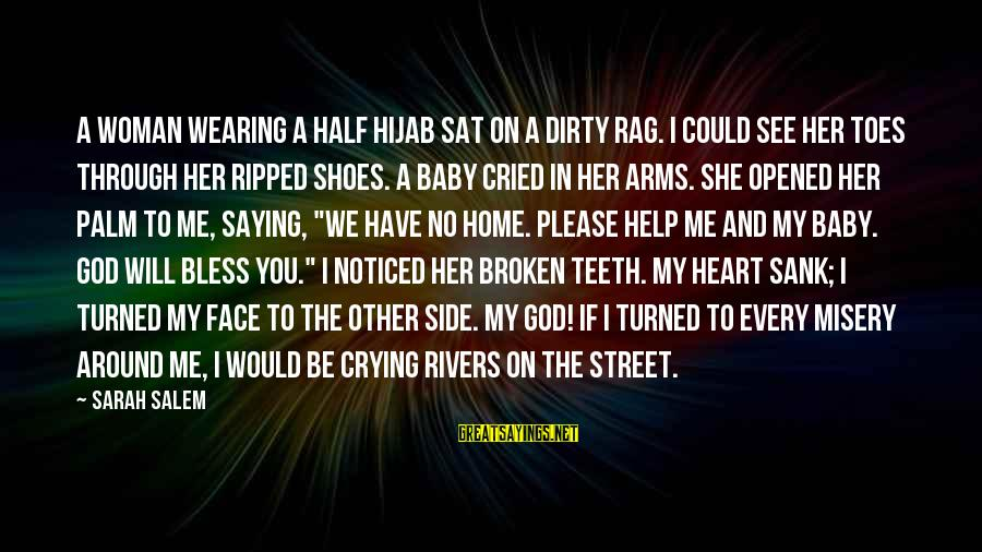 Crying Over A Broken Heart Sayings By Sarah Salem: A woman wearing a half hijab sat on a dirty rag. I could see her