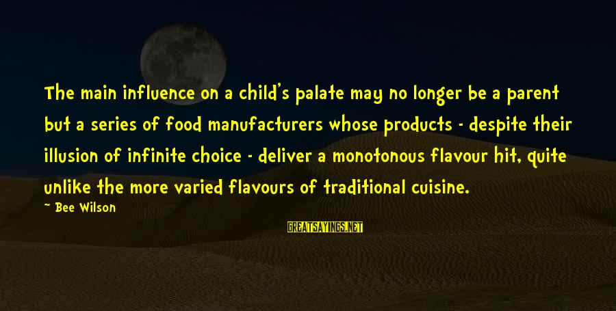 Cuisine's Sayings By Bee Wilson: The main influence on a child's palate may no longer be a parent but a