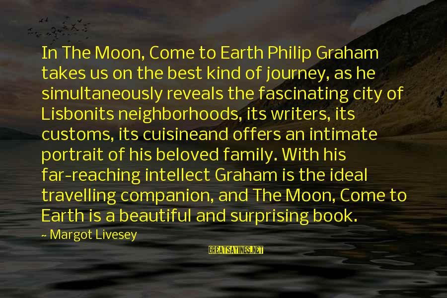 Cuisine's Sayings By Margot Livesey: In The Moon, Come to Earth Philip Graham takes us on the best kind of