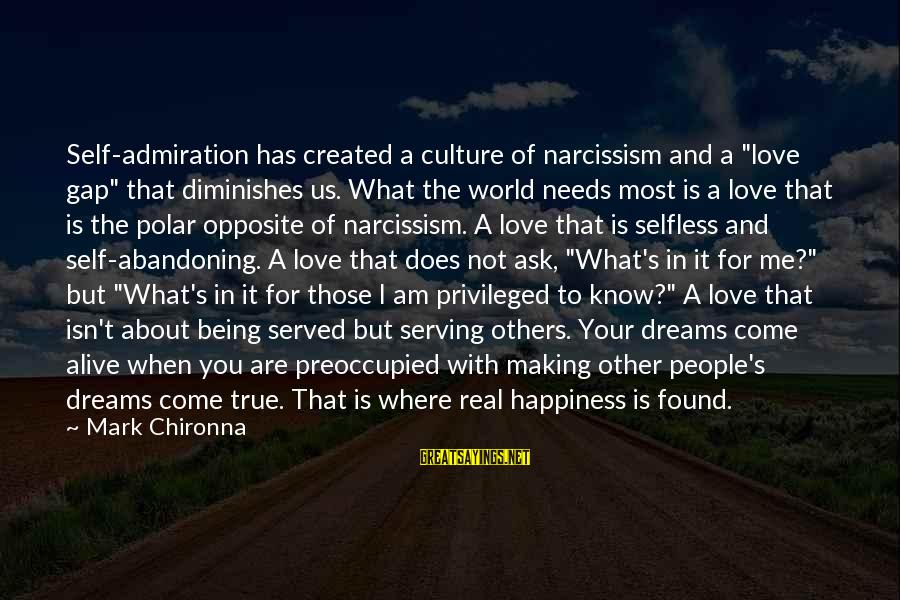 """Culture Of Narcissism Sayings By Mark Chironna: Self-admiration has created a culture of narcissism and a """"love gap"""" that diminishes us. What"""