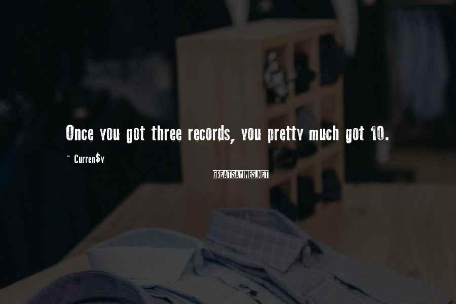 Curren$y Sayings: Once you got three records, you pretty much got 10.