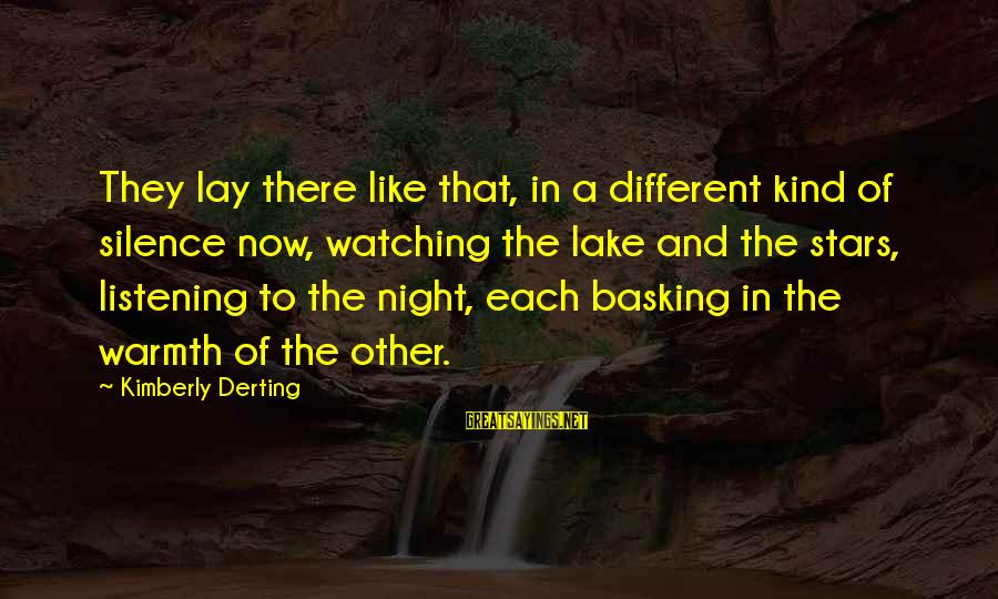 Curriculum Leadership Sayings By Kimberly Derting: They lay there like that, in a different kind of silence now, watching the lake