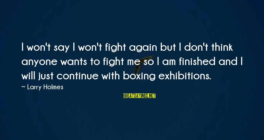 Cute Animated Couple Sayings By Larry Holmes: I won't say I won't fight again but I don't think anyone wants to fight