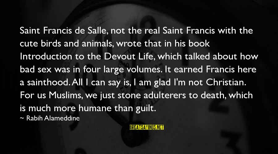 Cute But Real Sayings By Rabih Alameddine: Saint Francis de Salle, not the real Saint Francis with the cute birds and animals,