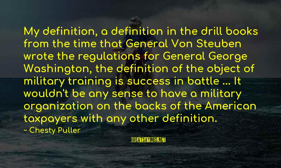 Cute Latte Sayings By Chesty Puller: My definition, a definition in the drill books from the time that General Von Steuben