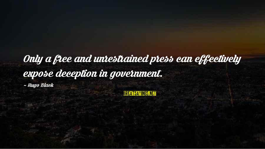 Cute Latte Sayings By Hugo Black: Only a free and unrestrained press can effectively expose deception in government.