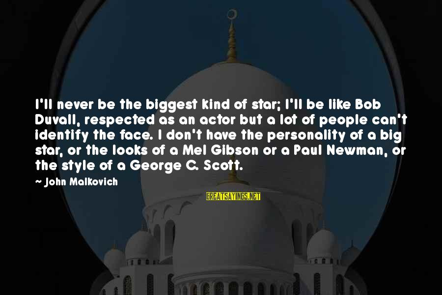 Cute Latte Sayings By John Malkovich: I'll never be the biggest kind of star; I'll be like Bob Duvall, respected as
