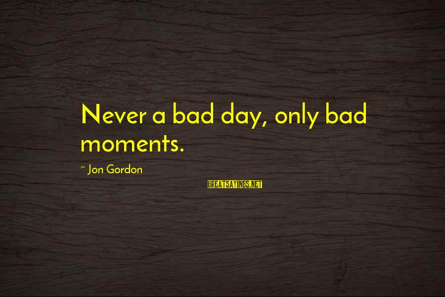 Cute Leprechaun Sayings By Jon Gordon: Never a bad day, only bad moments.
