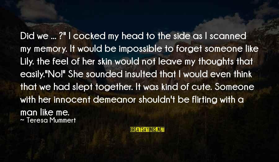 "Cute Like Sayings By Teresa Mummert: Did we ... ?"" I cocked my head to the side as I scanned my"