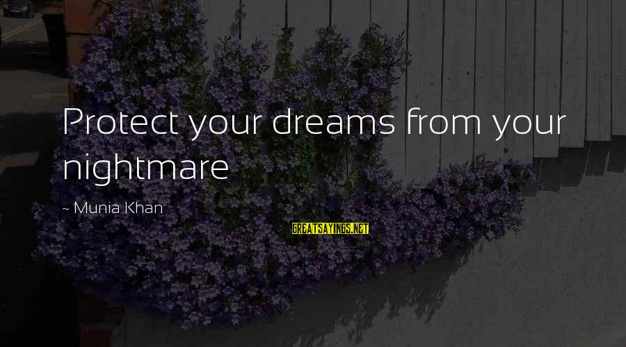 Cute Mini Love Sayings By Munia Khan: Protect your dreams from your nightmare