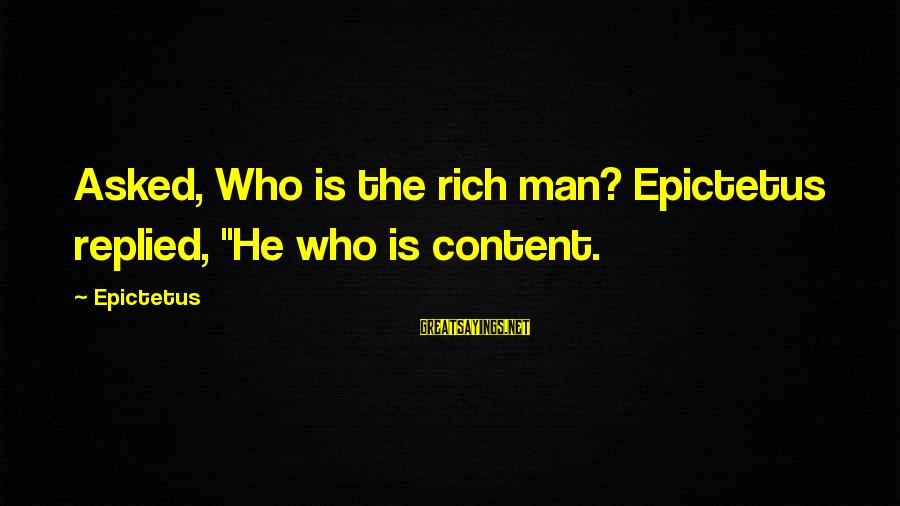 """Cute Rain And Love Sayings By Epictetus: Asked, Who is the rich man? Epictetus replied, """"He who is content."""