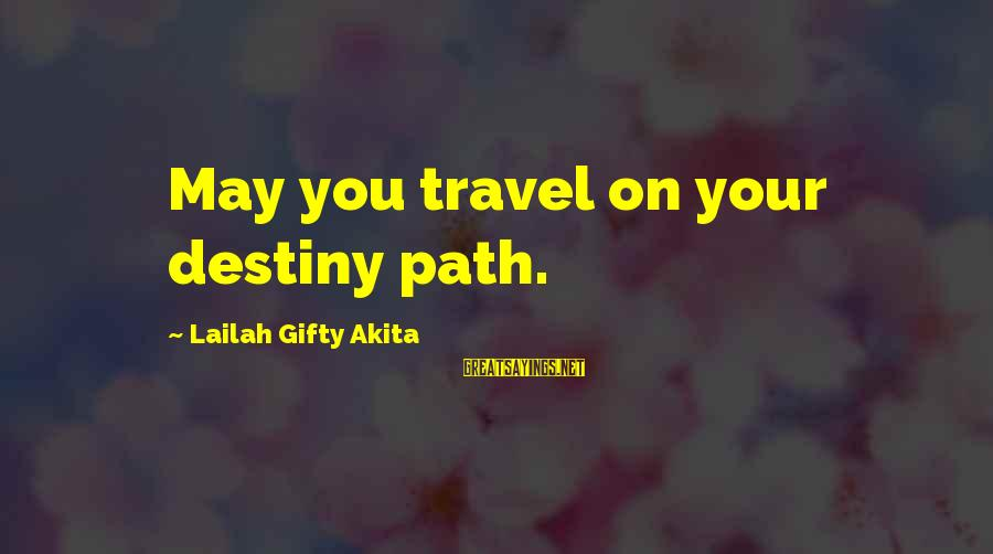 Cute Rain And Love Sayings By Lailah Gifty Akita: May you travel on your destiny path.