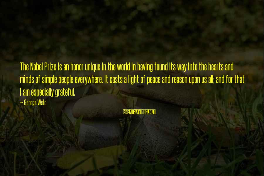 Cute Smiling Sayings By George Wald: The Nobel Prize is an honor unique in the world in having found its way